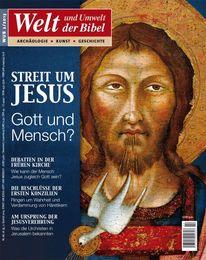 Welt und Umwelt der Bibel / Streit um Jesus: Gott und Mensch?: 2/2013