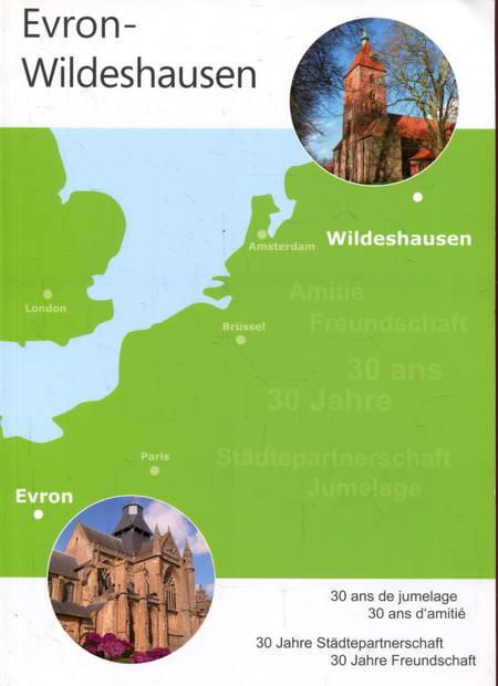 Evron-Wildeshausen. 30 Jahre Städtepartnerschaft 30 Jahre Freundschaft - Braun , Anna Magarethe / Braun, Hans