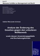 Wieczorek-Schwarz, Sabine: Analyse der Änderung des Gesetzes gegen den unlauteren Wettbewerb sowie dessen Anwendungsgebiete und Erscheinungsformen