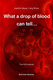 What a drop of blood can tell . . . - Joachim Bauer