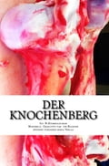 Der Knochenberg - Marinella Charlotte van ten Haarlen