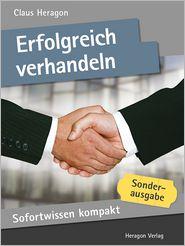 Sofortwissen kompakt: Erfolgreich Verhandeln: Verhandlungskompetenz in 50 x 2 Minuten