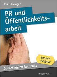 Sofortwissen kompakt: PR und Öffentlichkeitsarbeit: Medienkompetenz in 50 x 2 Minuten