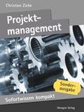 Sofortwissen kompakt: Projektmanagement: Projekte managen in 50 x 2 Minuten - Christian Ziebe
