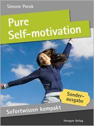 Sofortwissen kompakt: Pure Self-motivation (English) : Motivational impulses in 50 x 2 minutes