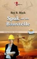 Spuk auf der Baustelle - Ben B. Black