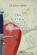 Claudia Speer: Der Auftrag des Normannen