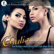 Erotik-Hypnotiseurin Giulia: Im Körper einer Frau Sex mit einer Frau