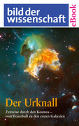 Thorwald Ewe: Der Urknall. Zeitreise durch den Kosmos - vom Feuerball zu den ersten Galaxien