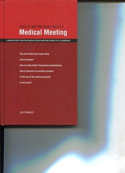 How to get the most out of a Medical Meeting. a Book every Doctor ahould read before going to a Congress.
