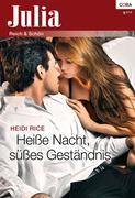 Heidi Rice: Heiße Nacht, süßes Geständnis