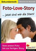 Botschen, Peter;Rosenwald, Gabriela: Foto-Love-Story...Jetzt sind wir die Stars!
