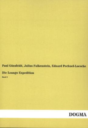 Die Loango Expedition. Bd.2 - Güssfeldt, Paul / Falkenstein, Julius / Pechuel-Loesche, Eduard