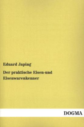 Der praktische Eisen- und Eisenwarenkenner - Japing, Eduard