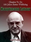 Karl, Federn: Hauptmann Latour