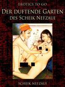 Scheik, Nefzaui: Der duftende Garten des Scheik Nefzaui
