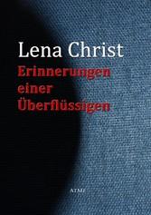 Erinnerungen einer Überflüssigen - Lena Christ