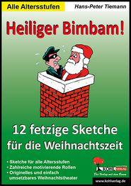 Heiliger Bimbam!: 12 fetzige Sketche für die Weihnachtszeit