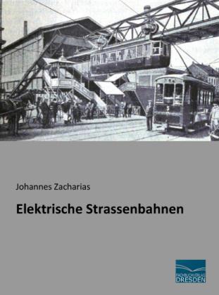 Elektrische Strassenbahnen - Zacharias, Johannes