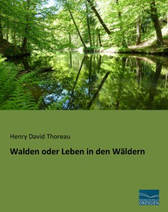 Walden oder Leben in den WÃldern - Thoreau, Henry David