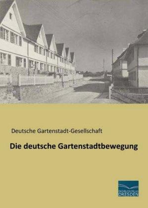 Die deutsche Gartenstadtbewegung - Deutsche Gartenstadt-Gesellschaft (Hrsg.)