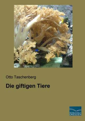 Die giftigen Tiere - Taschenberg, Otto