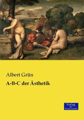 A-B-C der Ãsthetik - GrÃn, Albert