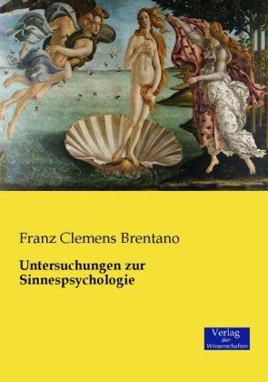 Untersuchungen zur Sinnespsychologie - Brentano, Franz Cl.