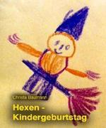 Christa Baumann: Hexen-Kindergeburtstag