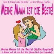 STEPHEN, JANETZKO: Meine Mama ist die Beste! (Muttertag)