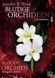 Blutige Orchideen-Bloody Orchids 1: Teil 1 - dendrobium