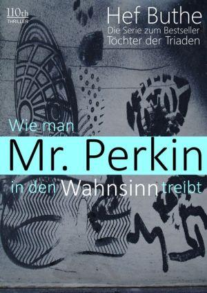 Wie man Mr. Perkin in den Wahnsinn treibt - Hef Buthe
