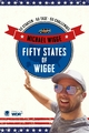 Fifty States of Wigge - Michael Wigge