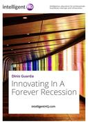 IntelligentHQ.com: Innovating In A Forever Recession