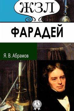 Life of Outstanding People. Michael Faraday. His life and scientific activity (eBook, ePUB) - Abramov, Yakov