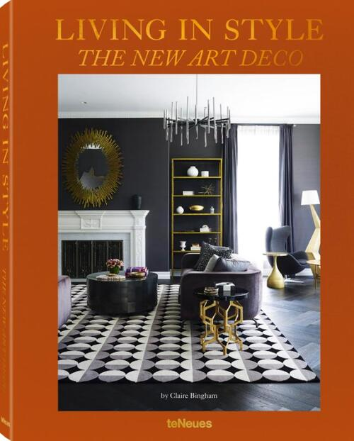 Living in Style - The New Art Deco - Claire Bingham