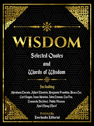 Wisdom: Selected Quotes And Words Of Wisdom - Everbooks Editorial