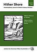 "Hither Shore Nr. 9 ""Tolkiens Einfluss auf die Fantasie"": Interdisciplinary Journal on Modern Fantasy Literature - Jahrbuch 2012 der Deutschen Tolkien Gesellschaft e.V."