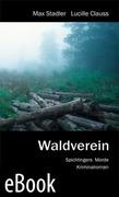 Lucille Clauss;Max Stadler: Waldverein
