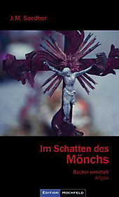 Im Schatten des Mönchs: Buchers dritter Fall, Allgäu