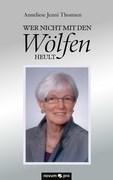 Anneliese Jenni Thomsen: Wer nicht mit den Wölfen heult