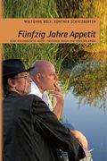 Wolfgang Böck;Günther Schatzdorfer: 50 Jahre Appetit
