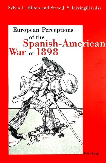 European Perceptions of the Spanish-American War of 1898 als Buch von - Lang, Peter