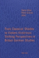 From Classical Shades to Vickers Victorious: Shifting Perspectives in British German Studies