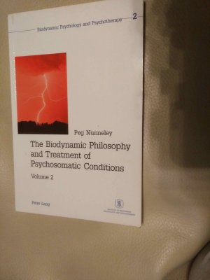 The Biodynamic Philosophy and Treatment of Psychosomatic Conditions - Part 2 - Nunneley, Peg
