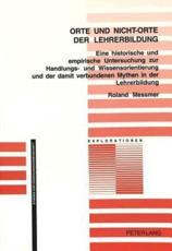 Orte und Nicht-Orte der Lehrerbildung - Roland Messmer