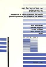 Une ecole pour la democratie - Rita Hofstetter (editor), Carlo + Jenzer (editor), Lucien Criblez (editor), Charles Magnin (editor)