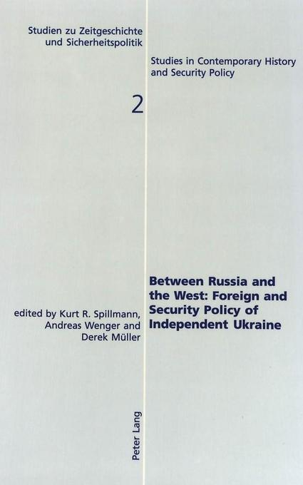 Between Russia and the West:. Foreign and Security Policy of Independent Ukraine als Buch von - Lang, Peter