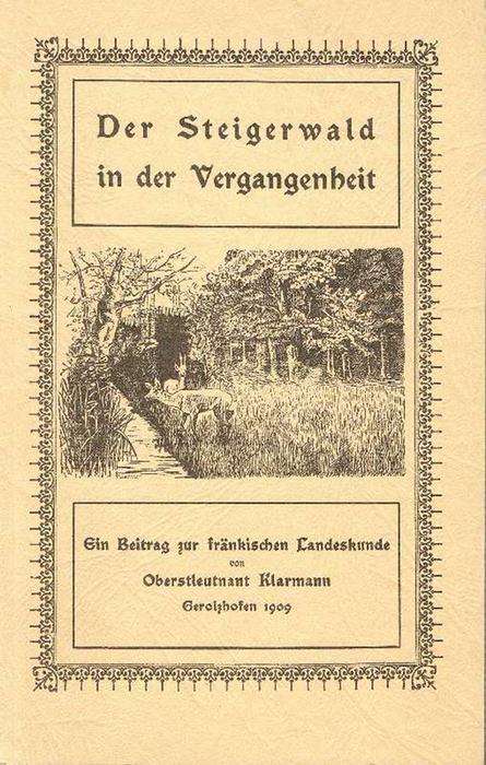Der Steigerwald in der Vergangenheit Ein Beitrag zur fränkischen Landeskunde - Klarmann, Johann Ludwig