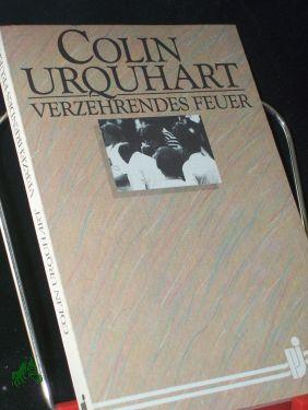Verzehrendes Feuer / Colin Urquhart. [Übers.: Hermann Appel] - Urquhart, Colin